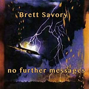 No Further Messages | [Brett Alexander Savory]