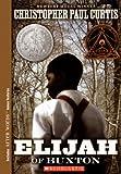 Elijah Of Buxton (Turtleback School & Library Binding Edition) (0606074937) by Curtis, Christopher Paul