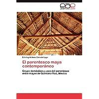 El parentesco maya contemporáneo: Grupo doméstico y usos del parentesco entre mayas de Quintana Roo, México