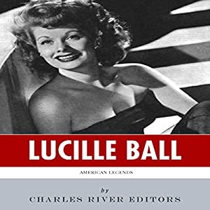 American Legends: The Life of Lucille Ball Audiobook