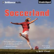 Soccerland: The International Sport Academy (       UNABRIDGED) by Beth Choat Narrated by Beth Choat