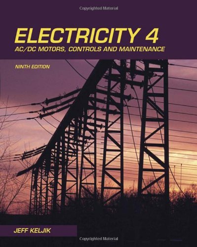 Electricity 4, AC/DC Motors, Controls, and Maintenance - Cengage Learning - DE-1435400313 - ISBN: 1435400313 - ISBN-13: 9781435400313