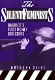 The Silent Feminists (0810830531) by Slide, Anthony