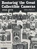 Image of Restoring the Great Collectible Cameras 1945-1970