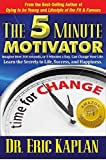 The 5 Minute Motivator: Learn the Secrets to Success, Health, and Happiness