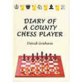 Diary of a County Chess Playerby David Graham