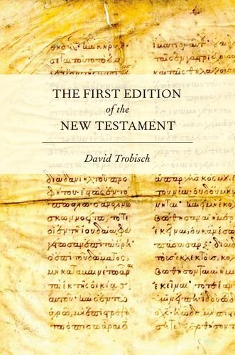 The First Edition of the New Testament, David Trobisch