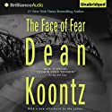The Face of Fear (       UNABRIDGED) by Dean Koontz Narrated by Patrick Lawlor