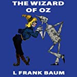 The Wizard of Oz: Wizard of Oz, Book 1, Special Annotated Edition | L Frank Baum