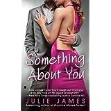 Something About You (FBI/U.S. Attorney) ~ Julie James