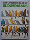 img - for The Complete Book of Budgerigars by John Scoble (1987-04-03) book / textbook / text book