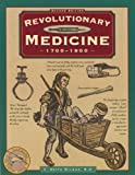 Revolutionary Medicine, 2nd (Illustrated Living History Series)