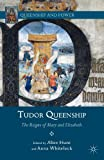 img - for Tudor Queenship: The Reigns of Mary and Elizabeth (Queenship and Power) book / textbook / text book