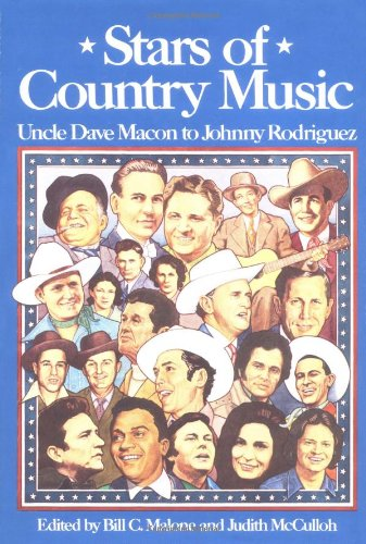 Stars of Country Music: Uncle Dave Macon to Johnny Rodriguez (Music in American Life series)