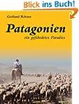 Patagonien: ein gef�hrdetes Paradies