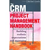 CRM Project Management: Building Realistic Expectations and Managing  Riskby Michael Gentle