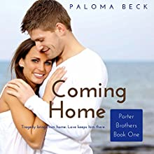 Coming Home: Porter Brothers, Book 1 Audiobook by Paloma Beck Narrated by Kim Park