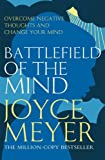 Battlefield of the Mind: Winning the Battle in Your Mind (0340943831) by Meyer, Joyce
