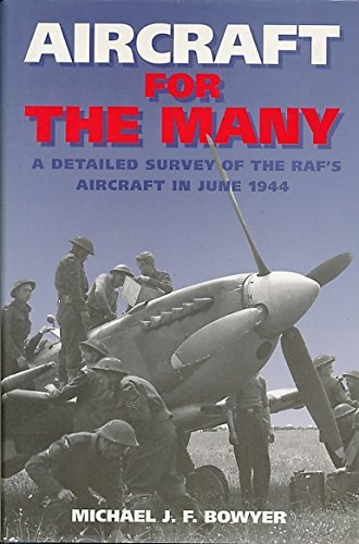 Aircraft for the Many: Detailed Survey of the RAF's Aircraft in 1944