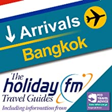 Bangkok: Holiday FM Travel Guides (       UNABRIDGED) by Holiday FM Narrated by James Beckingham