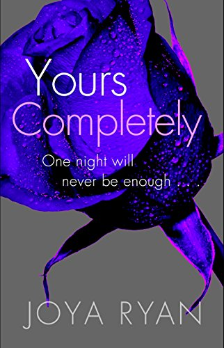 Joya Ryan - Yours Completely (The Reign) (English Edition)