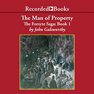 The Forsyte Saga: The Man of Property | [John Galsworthy]
