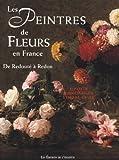 img - for Les Peintres de fleurs en France by Elisabeth Hardouin-Fugier (2003-04-15) book / textbook / text book