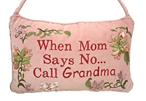"""When Mom Says No..Call Grandma"" Christmas Ornament Door Hanger #C3191"
