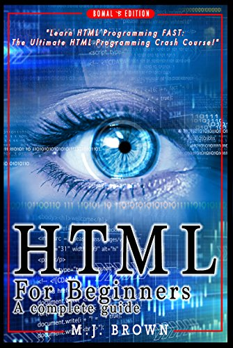 HTML: HTML5, JavaScript and jQuery - Learn HTML Programming FAST: The Ultimate HTML Programming Crash Course! (JavaScript, programming, Linux command line, ... Java, PHP, code Book 1) (English Edition)
