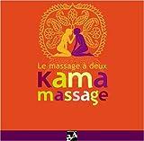 echange, troc Alison Perrussel - Kama Massage : Le massage à deux