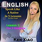 English: Speak English Like a Native in 5 Lessons for Busy People, Lesson 2: The 3 Elements Hörbuch von Ken Xiao Gesprochen von: Ken Xiao