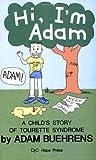 Hi, Im Adam: A Childs Story of Tourette Syndrome