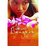 Miss Bangkok: Memoirs of a Thai Prostitute ~ Bua Boonmee