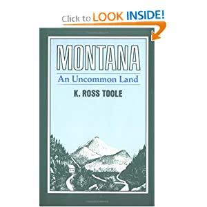 Montana an Uncommon Land K. Ross Toole