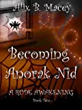 Becoming Anorak Nid Book Two: A Rude Awakening
