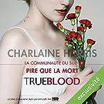 Pire que la mort (La communauté du Sud 8) | Charlaine Harris