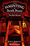 The Red House (The Haunting of Derek Stone, Book 3) (0545034310) by Abbott, Tony