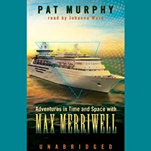 Adventures in Time and Space with Max Merriwell | [Pat Murphy]