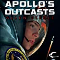 Apollo's Outcasts (       UNABRIDGED) by Allen Steele Narrated by Ramon DeOcampo