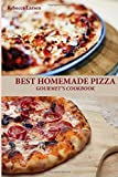 img - for BEST HOMEMADE PIZZA GOURMET'S COOKBOOK. Enjoy 25 Creative, Healthy, Low-Fat, Gluten-Free and Fast To Make Gourmet's Pizzas Any Time Of The Day book / textbook / text book