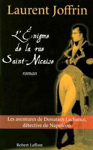 Donatien Lachance, détective de Napoléon : L'énigme de la rue Saint-Nicaise