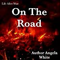 On the Road (       UNABRIDGED) by Angela White Narrated by Therese Plummer