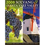 2008 Solvang & the Santa Ynez Valley Visitors Guide: In the Heart of Santa Barbara Wine Country, California: Ballard, Buellton, Los Alamos, Los Olivos, Santa Ynez, Solvang: Welcome, What to See and Do in Solvang, Scenic Santa Ynez Valley, Touring the (Wine Country, Dining in the Valley, Annual Events, Lodging Guide, Weddings, Conferences, Events, Getting Here & Getting Around, Visitor Resources and Maps, 2008 Edition) ~ SCVB