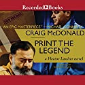 Print the Legend (       UNABRIDGED) by Craig McDonald Narrated by Tom Stechschulte