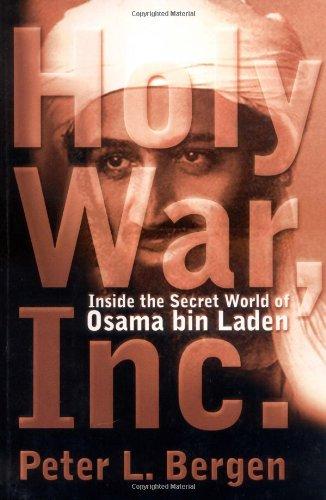 Holy War Inc. Inside the Secret World of Osama Bin Laden, Peter L. Bergen