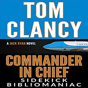 Tom Clancy Commander in Chief: A Jack Ryan Novel: Sidekick Audiobook