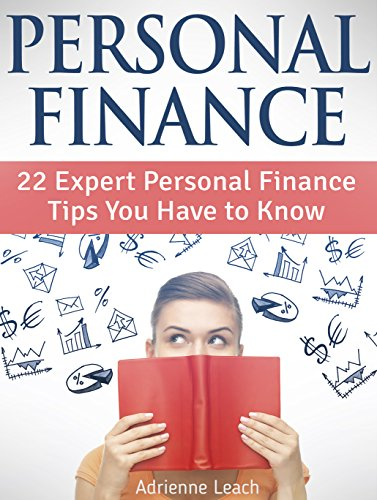 Personal Finance: 22 Expert Personal Finance Tips You Have to Know (Personal Finance, Personal Finance books, personal finance for dummies) PDF