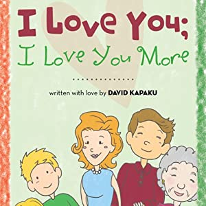 I Love You; I Love You More | [David Kapaku]