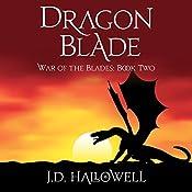 Dragon Blade: War of the Blades, Book 2 | J.D. Hallowell