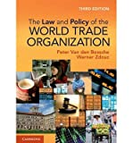 img - for [(The Law and Policy of the World Trade Organization: Text Cases and Materials )] [Author: Peter Van Den Bossche] [Sep-2013] book / textbook / text book